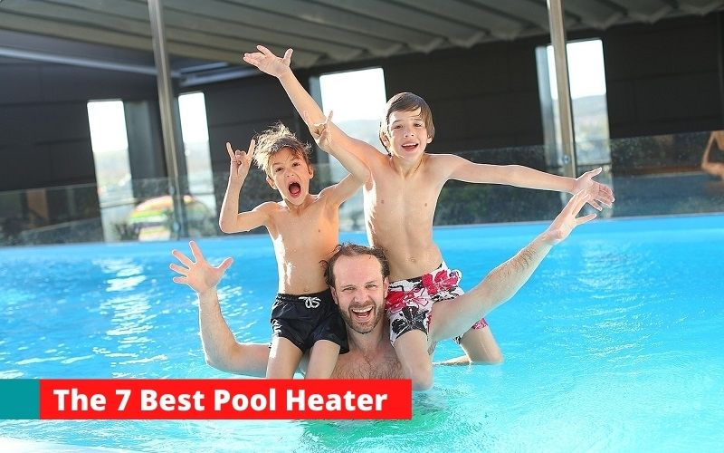 Best Pool Heater
