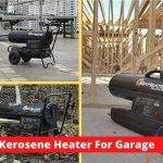 Best Kerosene Heater For Garage